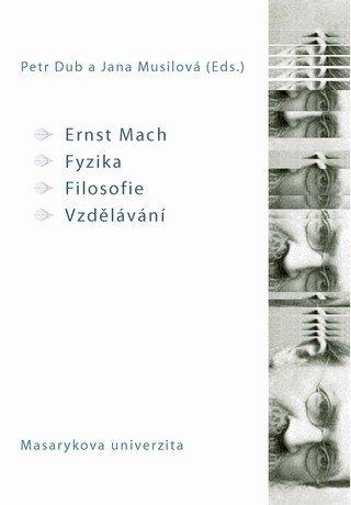 Ernst Mach – Fyzika – Filosofie – Vzdělávání  - defekt