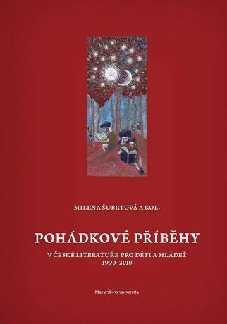 Pohádkové příběhy v české literatuře pro děti a mládež (1990–2010)