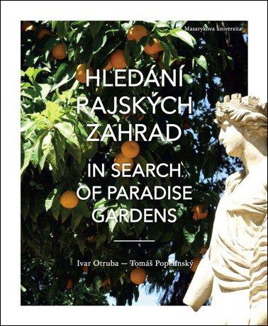 Hledání rajských zahrad / In Search of Paradise Gardens