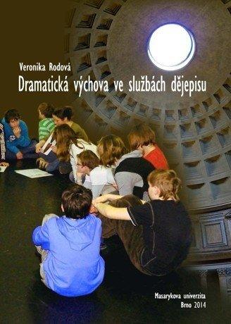 Dramatická výchova ve službách dějepisu