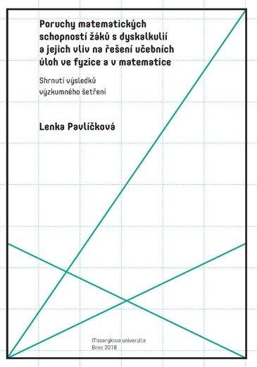 Poruchy matematických schopností žáků s dyskalkulií a jejich vliv na řešení učebních úloh ve fyzice a v matematice