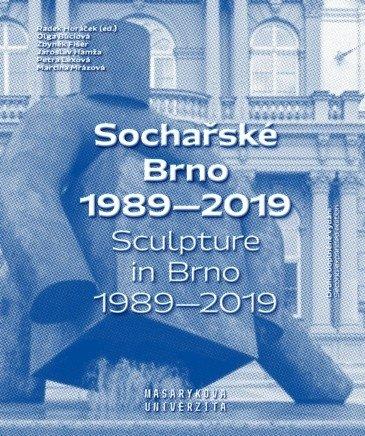 Sochařské Brno 1989–2019 / Sculpture in Brno 1989–2019