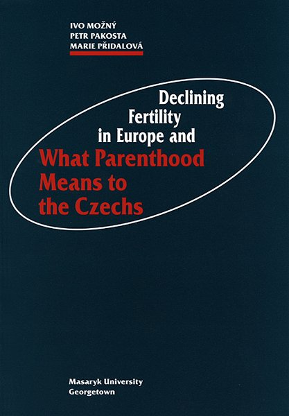 Declining Fertility in Europe and What Parenthood Means to the Czechs