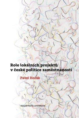 Role lokálních projektů v české politice zaměstnanosti