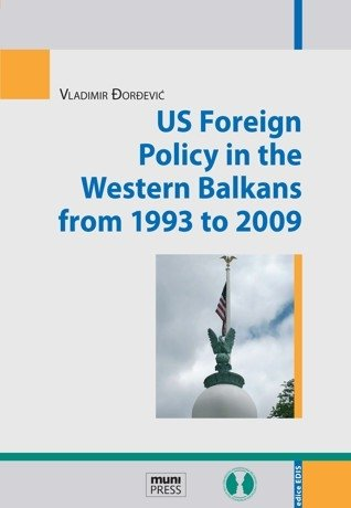 US Foreign Policy in the Western Balkans from 1993 to 2009