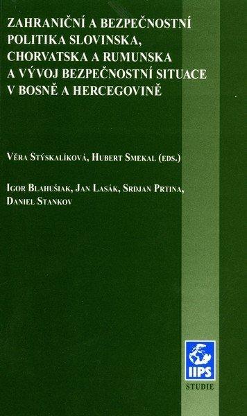 Zahraniční a bezpečnostní politika Slovinska, Chorvatska a Rumunska a vývoj bezpečnostní situace v Bosně a Hercegovině