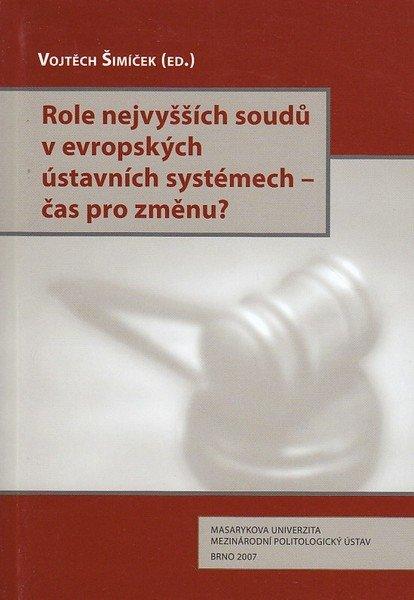 Role nejvyšších soudů v evropských ústavních systémech – čas pro změnu?