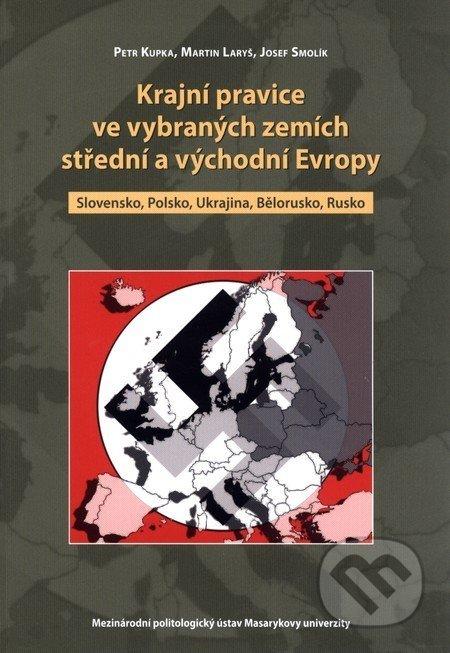 Krajní pravice ve vybraných zemích střední a východní Evropy: Slovensko, Polsko, Ukrajina, Bělorusko, Rusko