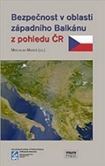 Bezpečnost v oblasti západního Balkánu z pohledu ČR