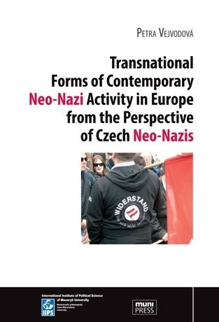 Transnational Forms of Contemporary Neo-Nazi Activity in Europe from the Perspective of Czech Neo-Nazis