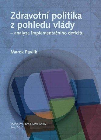 Zdravotní politika z pohledu vlády - analýza implementačního deficitu