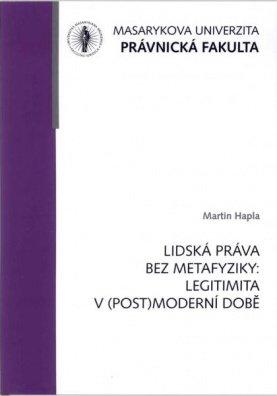 Lidská práva bez metafyziky: legitimita v (post)moderní době