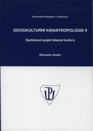 Sociokulturní kinantropologie II. Systémové pojetí tělesné kultury