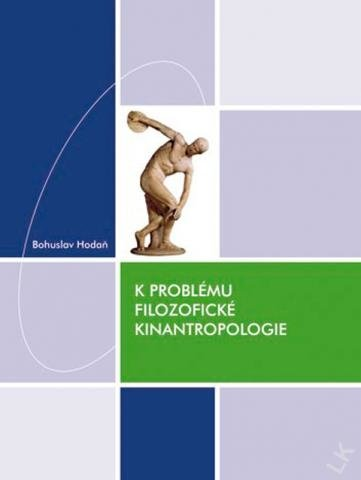 K problému filozofické kinantropologie
