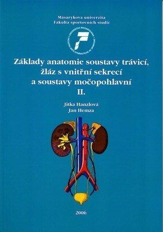 Základy anatomie soustavy trávicí, žláz s vnitřní sekrecí a soustavy močopohlavní