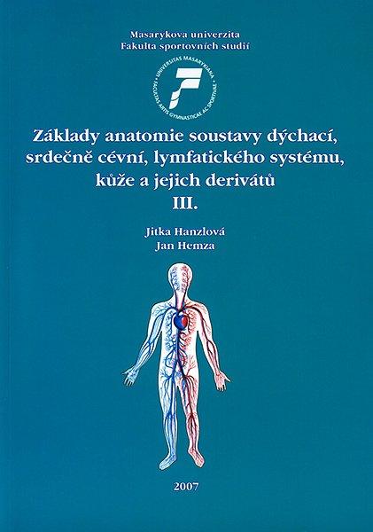 Základy anatomie soustavy dýchací, srdečně cévní, lymfatického systému, kůže a jejich derivátů III.