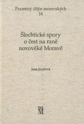 Šlechtické spory o čest na raně novověké Moravě