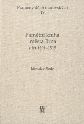Pamětní kniha města Brna z let 1391–1515