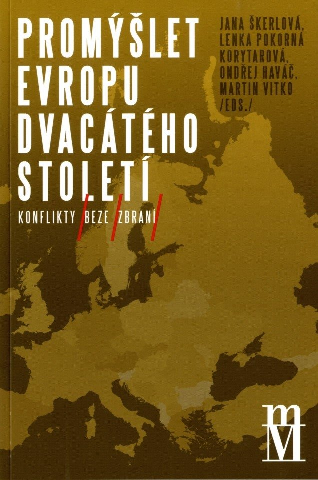 Promýšlet Evropu dvacátého století III