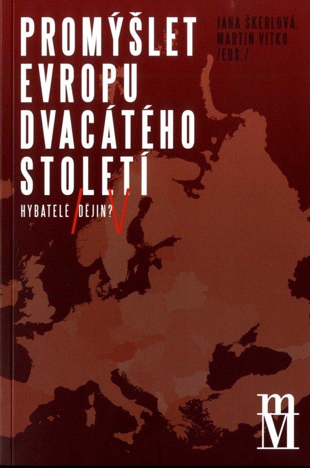 Promýšlet Evropu dvacátého století IV