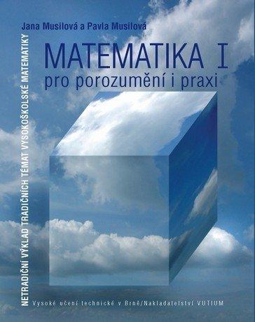 Matematika pro porozumění i praxi I