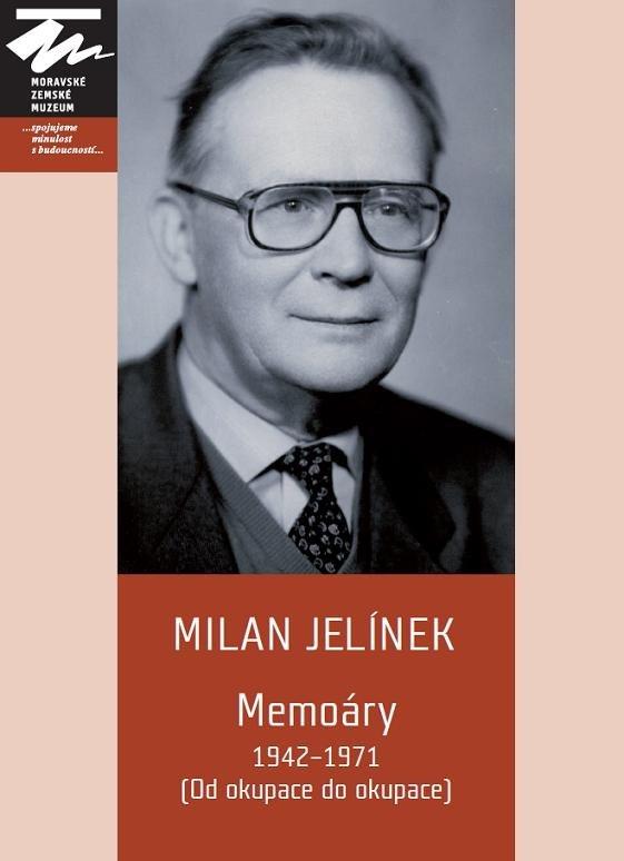 Milan Jelínek. Memoáry 1942-1971
