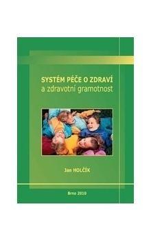Systém péče o zdraví a zdravotní gramotnost