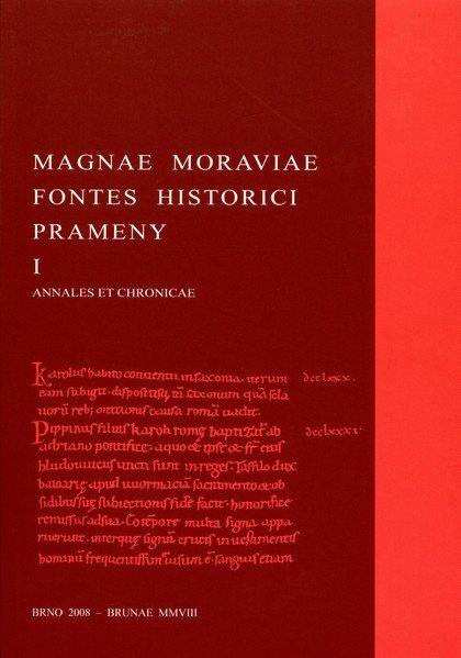 Magnae Moraviae fontes historici I. Annales et chronicae