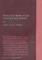 Magnae Moraviae Fontes Historici IV. Leges, textus iuridici