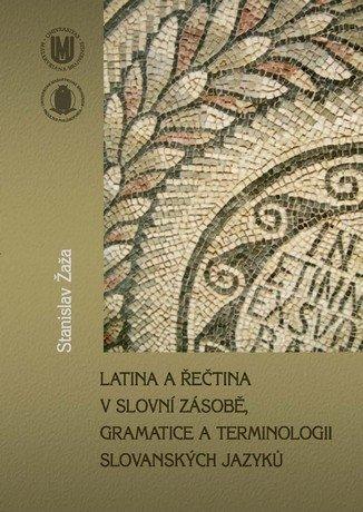 Latina a řečtina v slovní zásobě, gramatice a terminologii slovanských jazyků
