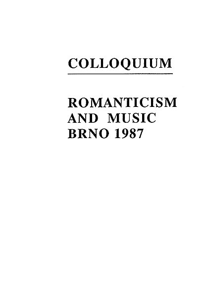 Colloquium: Romanticism and music. Brno 1987