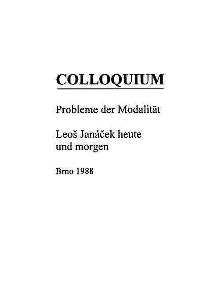 Colloquium: Probleme der Modalität. Leoš Janáček heute und morgen. Brno 1988
