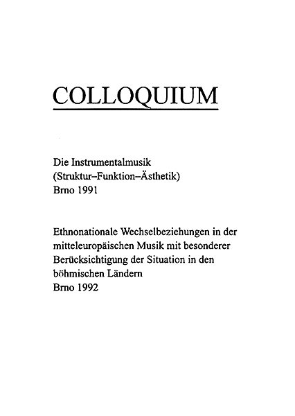 Colloquium: Die Instrumentalmusik (Struktur–Funktion–Ästhetik). Brno 1991