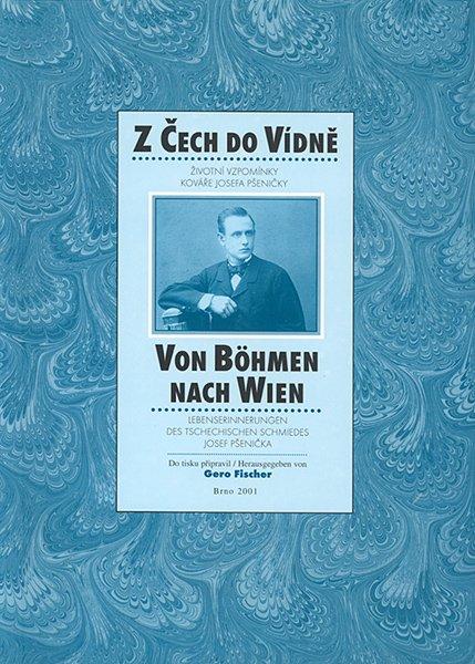 Z Čech do Vídně. Von Böhmen nach Wien