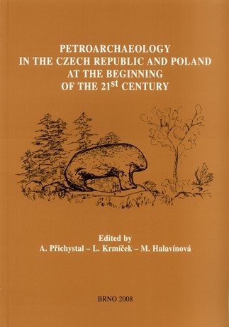 Petroarchaeology in the Czech Republic and Poland at the beginning of the 21st century