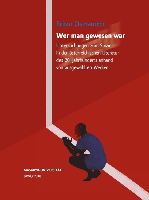 Wer man gewesen war. Untersuchungen zum Suizid in der österreichischen Literatur des 20. Jahrhunderts anhand von ausgewählten Werken