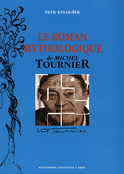Le Roman mythologique de Michel Tournier