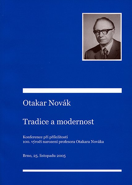 Otakar Novák. Tradice a modernost