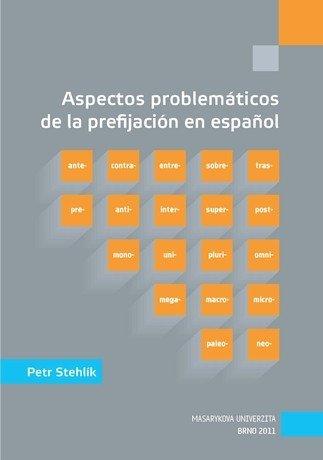 Aspectos problemáticos de la prefijación en espańol