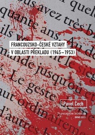 Francouzsko-české vztahy v oblasti překladu (1945–1953)