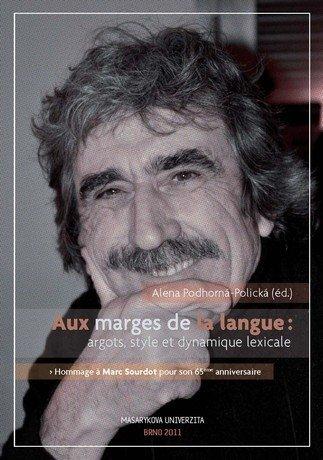Aux marges de la langue: argots, style et dynamique lexicale