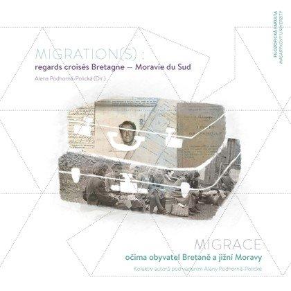 Migration(s) : regards croisés Bretagne-Moravie du Sud / Migrace očima obyvatel Bretaně a jižní Moravy