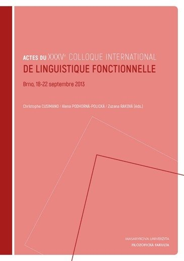 Actes du XXXVe colloque international de linguistique fonctionnelle