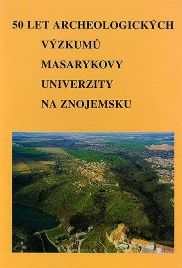 50 let archeologických výzkumů Masarykovy univerzity na Znojemsku