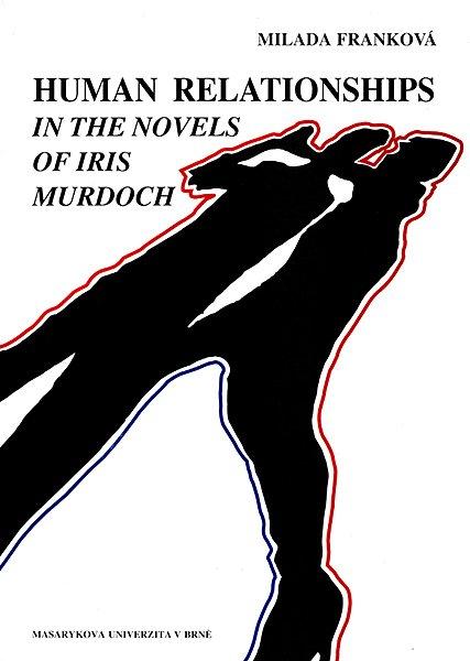 Human Relationships in the Novels of Iris Murdoch