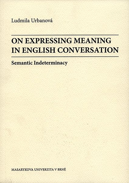 On Expressing Meaning in English Conversation