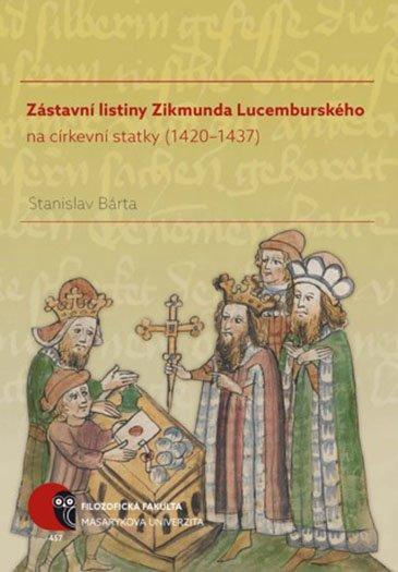 Zástavní listiny Zikmunda Lucemburského na církevní statky (1420–1437)