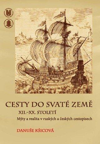 Cesty do Svaté země. XII.–XX. století