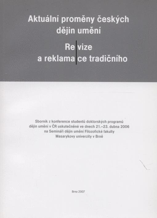 Aktuální proměny českých dějin umění – Re/vize a reklama/ce tradičního