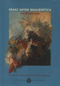 Franz Anton Maulbertsch und Mitteleuropa